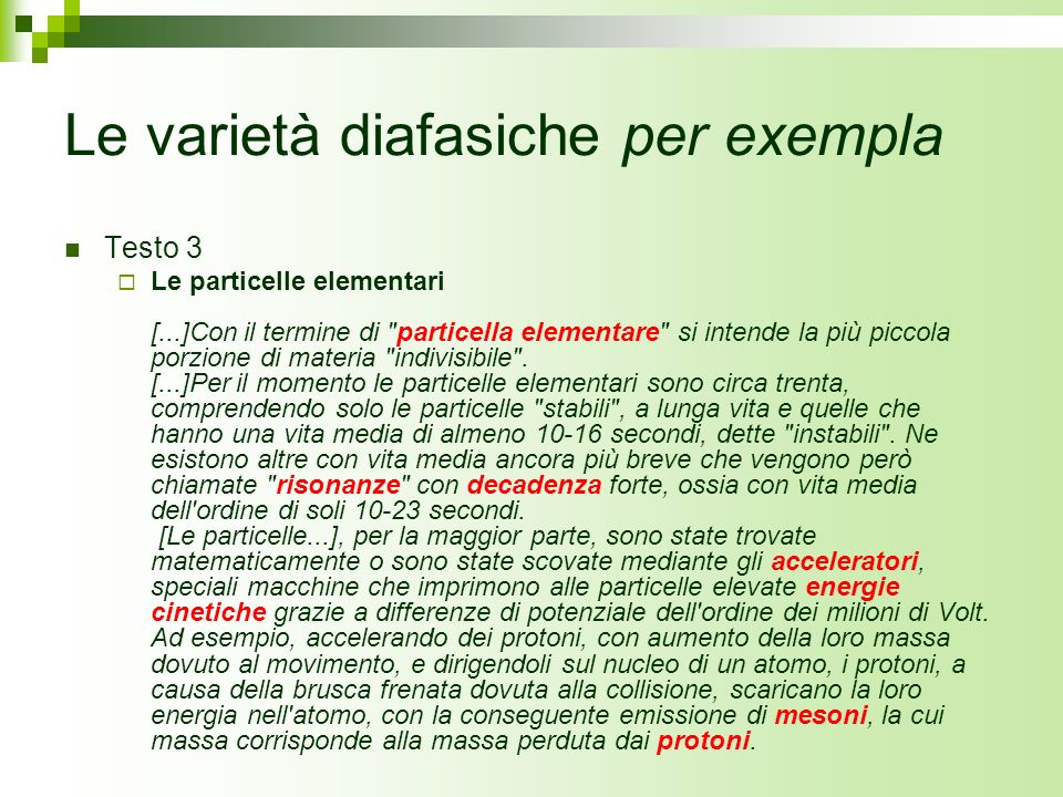 Le varietà diafasiche per exempla Testo 3 Le particelle elementari [...]Con il termine di