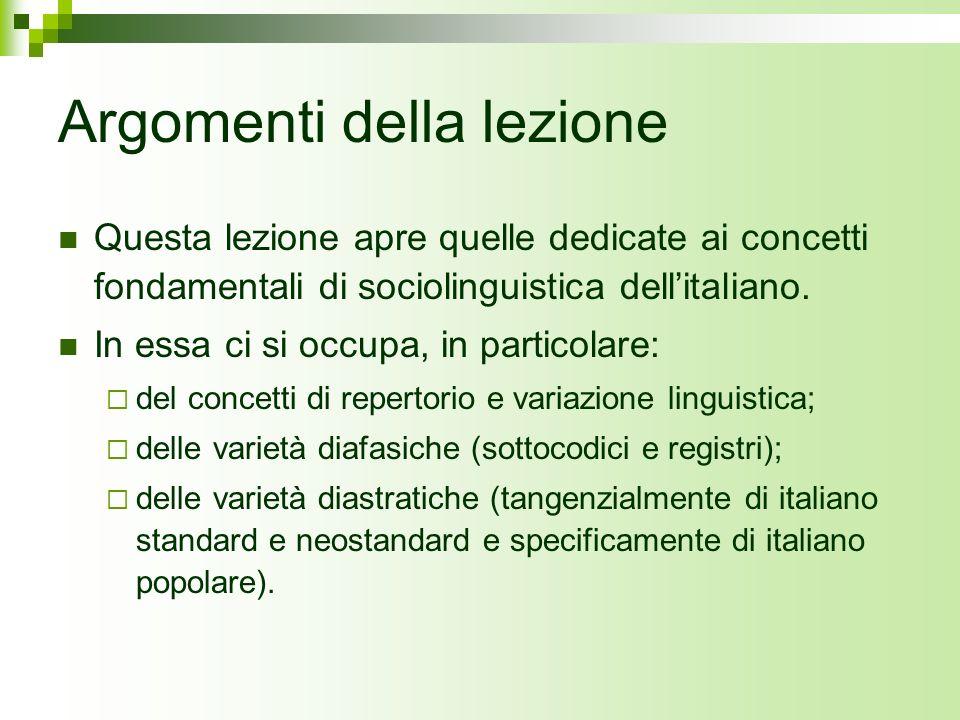 Argomenti della lezione Questa lezione apre quelle dedicate ai concetti fondamentali di sociolinguistica dellitaliano. In essa ci si occupa, in partic