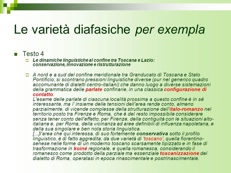 Le varietà diafasiche per exempla Testo 4 Le dinamiche linguistiche al confine tra Toscana e Lazio: conservazione, innovazione e ristrutturazione A no