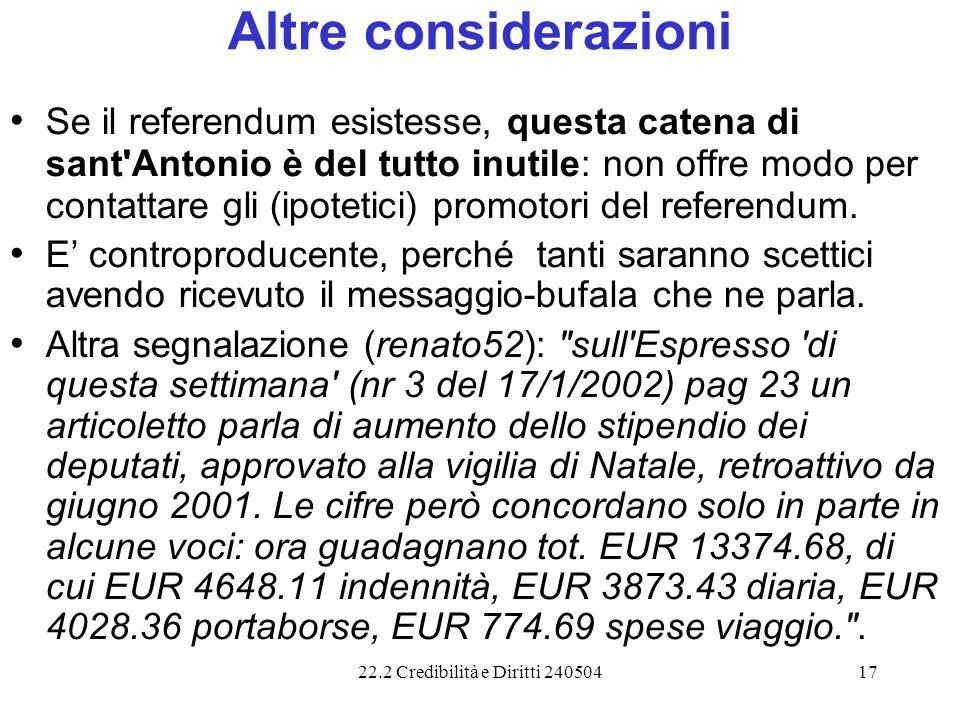 22.2 Credibilità e Diritti 24050417 Altre considerazioni Se il referendum esistesse, questa catena di sant'Antonio è del tutto inutile: non offre modo