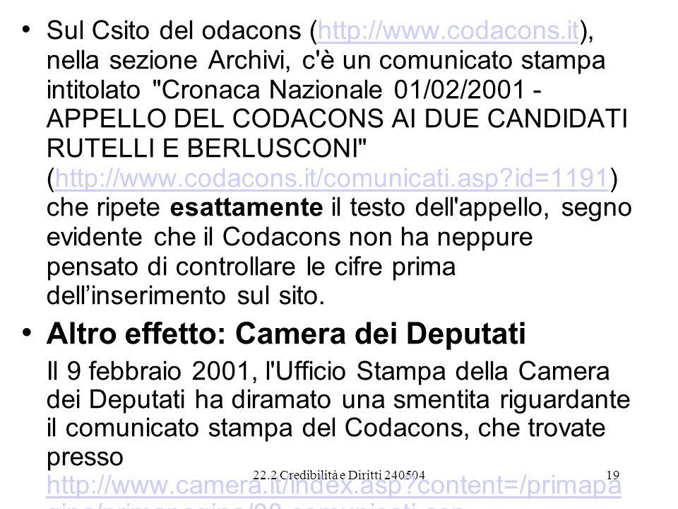 22.2 Credibilità e Diritti 24050419 Sul Csito del odacons (http://www.codacons.it), nella sezione Archivi, c'è un comunicato stampa intitolato