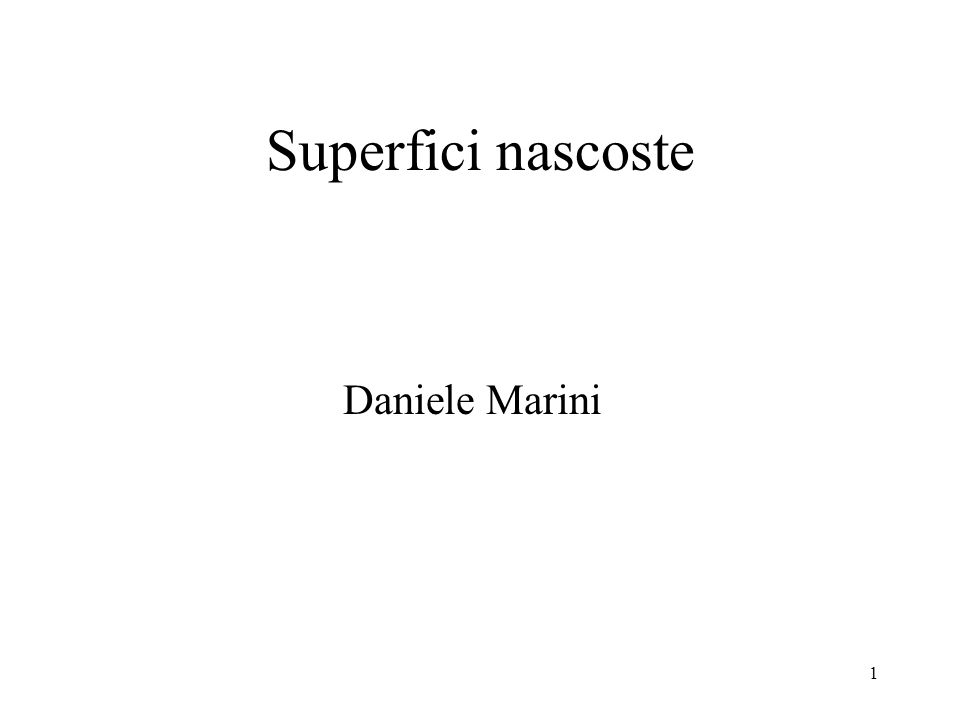 1 Superfici nascoste Daniele Marini