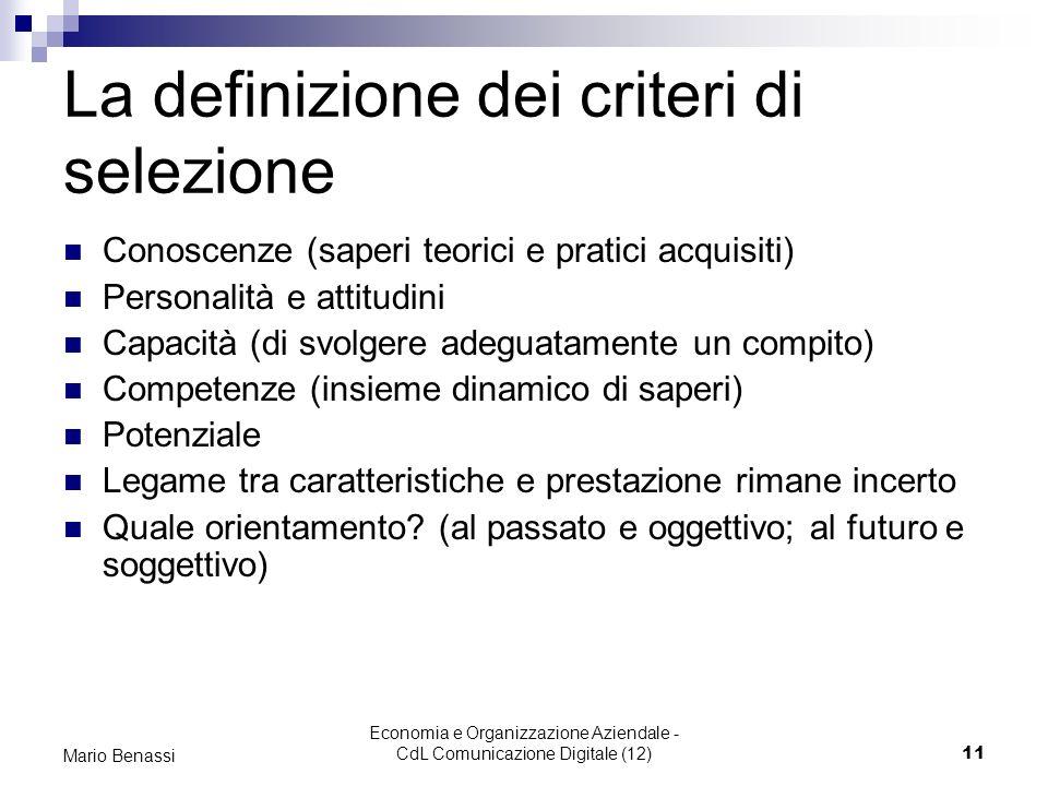 Economia e Organizzazione Aziendale - CdL Comunicazione Digitale (12)11 Mario Benassi La definizione dei criteri di selezione Conoscenze (saperi teori