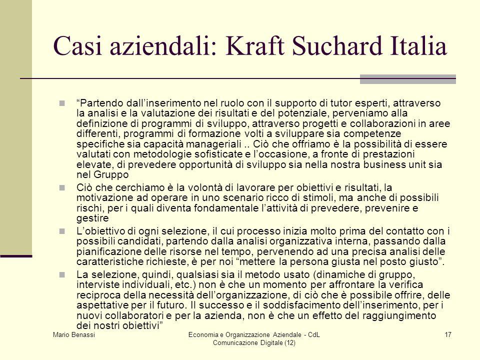 Mario Benassi Economia e Organizzazione Aziendale - CdL Comunicazione Digitale (12) 17 Casi aziendali: Kraft Suchard Italia Partendo dallinserimento n
