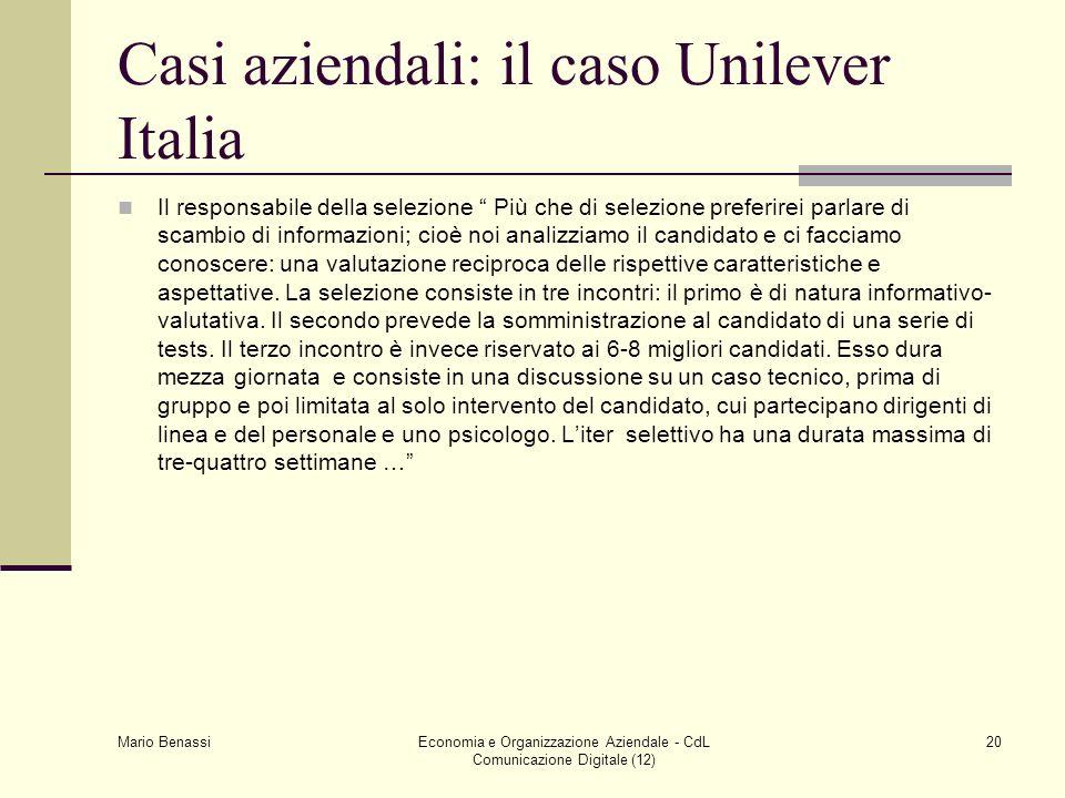 Mario Benassi Economia e Organizzazione Aziendale - CdL Comunicazione Digitale (12) 20 Casi aziendali: il caso Unilever Italia Il responsabile della s