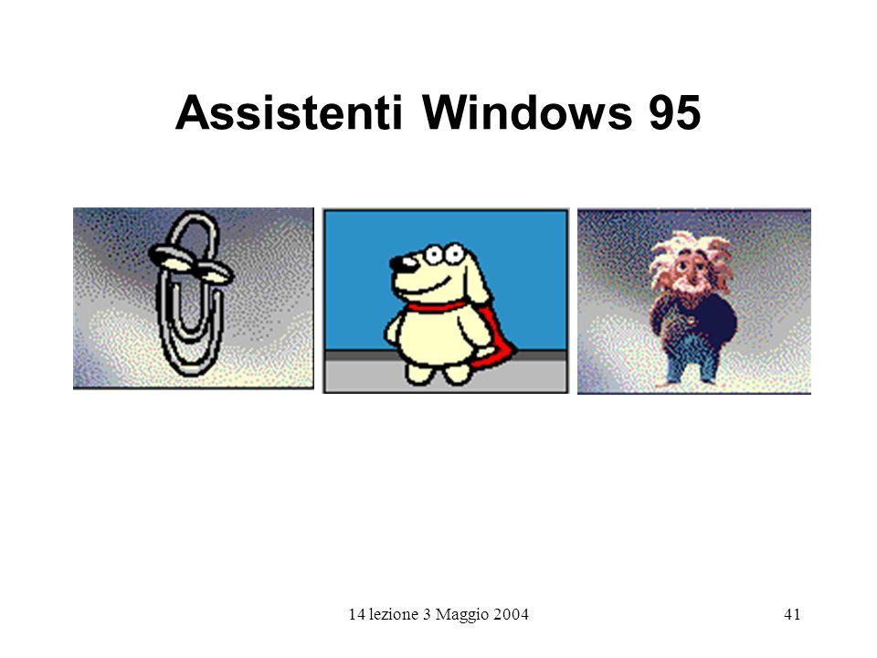 14 lezione 3 Maggio 200441 Assistenti Windows 95