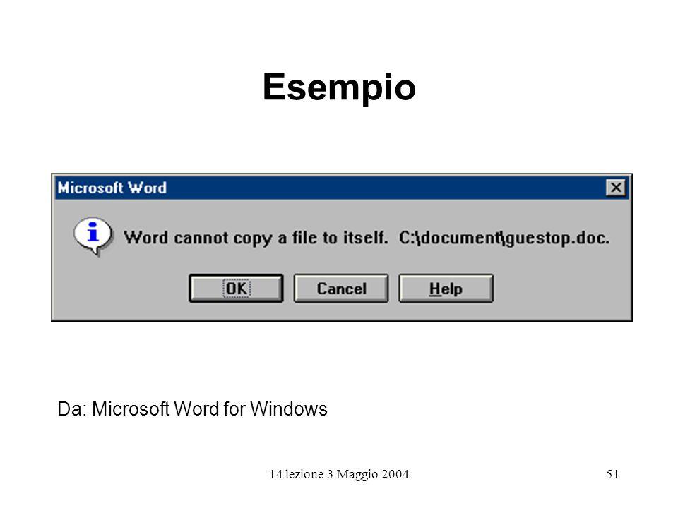 14 lezione 3 Maggio 200451 Esempio Da: Microsoft Word for Windows