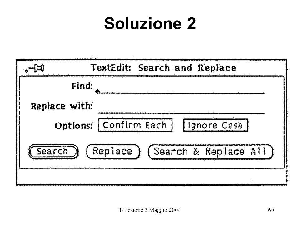 14 lezione 3 Maggio 200460 Soluzione 2