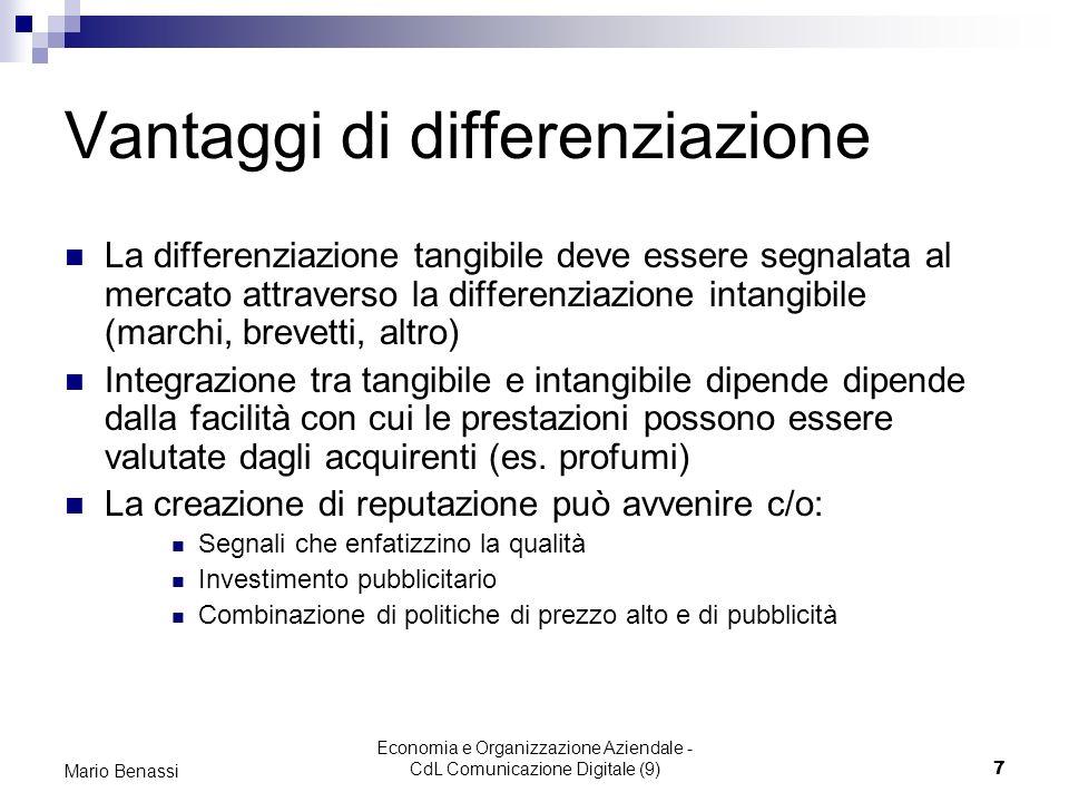Economia e Organizzazione Aziendale - CdL Comunicazione Digitale (9)7 Mario Benassi Vantaggi di differenziazione La differenziazione tangibile deve es