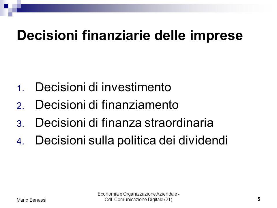 Economia e Organizzazione Aziendale - CdL Comunicazione Digitale (21)5 Mario Benassi Decisioni finanziarie delle imprese 1. Decisioni di investimento
