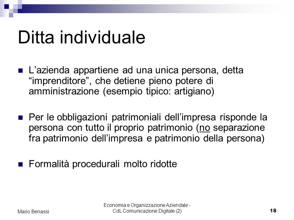 Economia e Organizzazione Aziendale - CdL Comunicazione Digitale (2)18 Mario Benassi Ditta individuale Lazienda appartiene ad una unica persona, detta