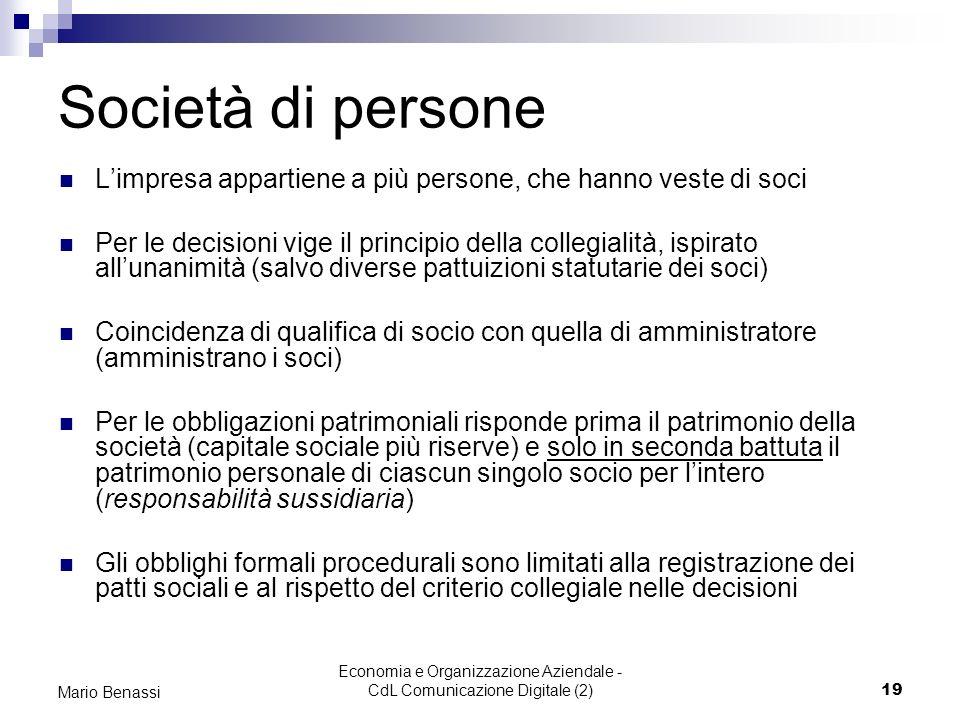 Economia e Organizzazione Aziendale - CdL Comunicazione Digitale (2)19 Mario Benassi Società di persone Limpresa appartiene a più persone, che hanno v