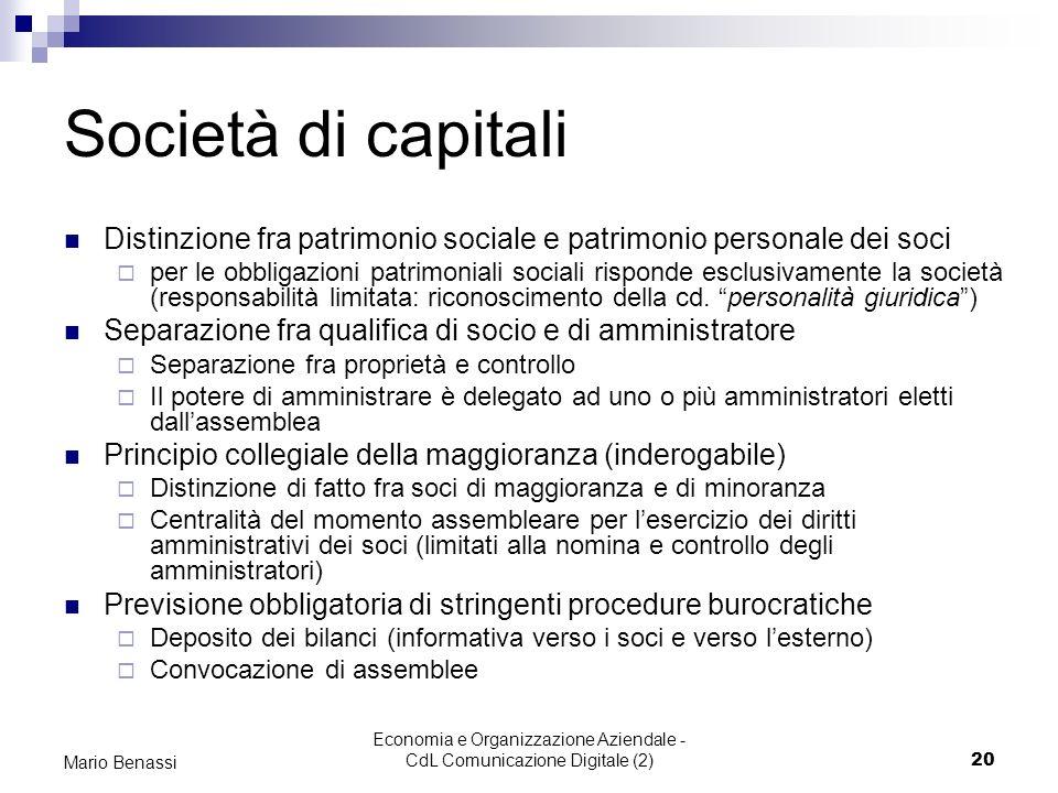 Economia e Organizzazione Aziendale - CdL Comunicazione Digitale (2)20 Mario Benassi Società di capitali Distinzione fra patrimonio sociale e patrimon