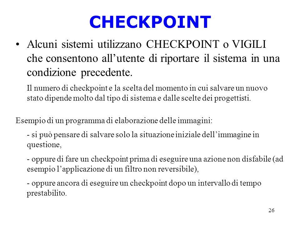 26 CHECKPOINT Alcuni sistemi utilizzano CHECKPOINT o VIGILI che consentono allutente di riportare il sistema in una condizione precedente. Il numero d