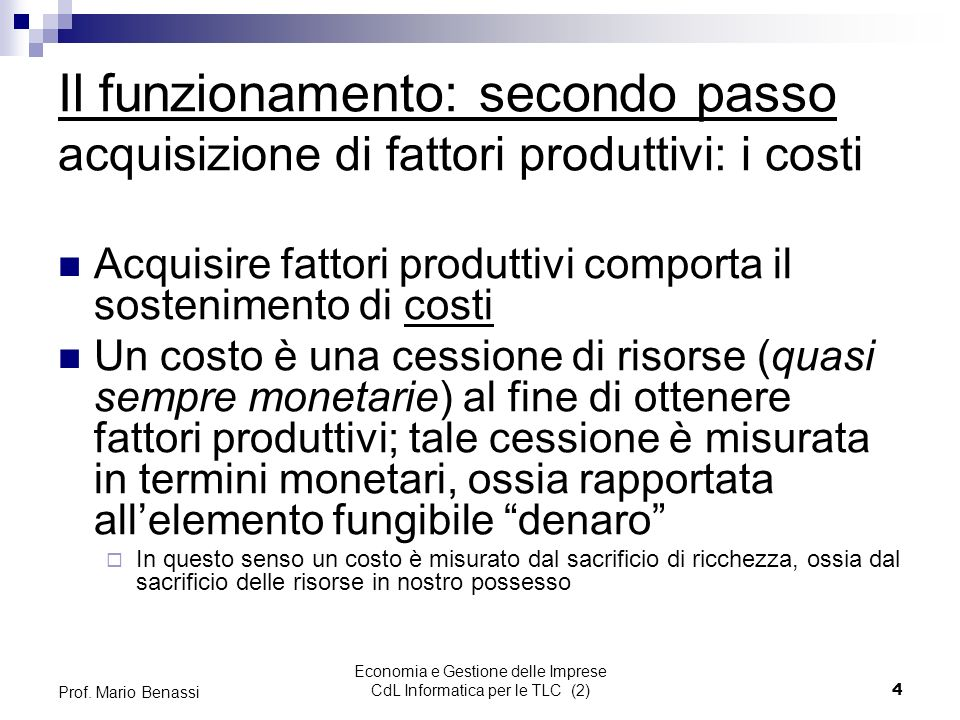 Economia e Gestione delle Imprese CdL Informatica per le TLC (2)4 Prof.