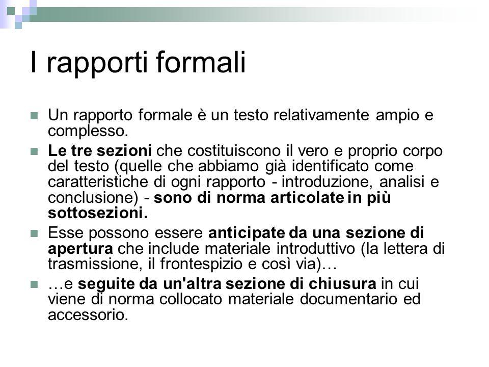 I rapporti formali Un rapporto formale è un testo relativamente ampio e complesso.