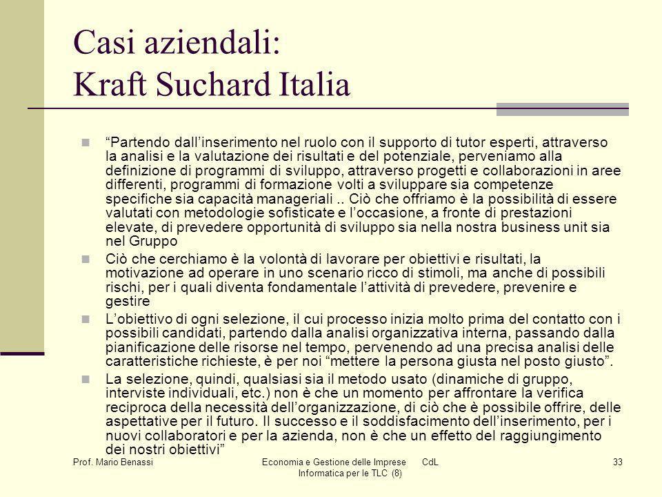 Prof. Mario Benassi Economia e Gestione delle Imprese CdL Informatica per le TLC (8) 33 Casi aziendali: Kraft Suchard Italia Partendo dallinserimento