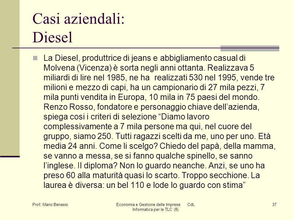 Prof. Mario Benassi Economia e Gestione delle Imprese CdL Informatica per le TLC (8) 37 Casi aziendali: Diesel La Diesel, produttrice di jeans e abbig