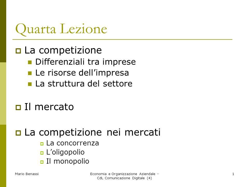 Mario BenassiEconomia e Organizzazione Aziendale - CdL Comunicazione Digitale (4) 1 Quarta Lezione La competizione Differenziali tra imprese Le risors