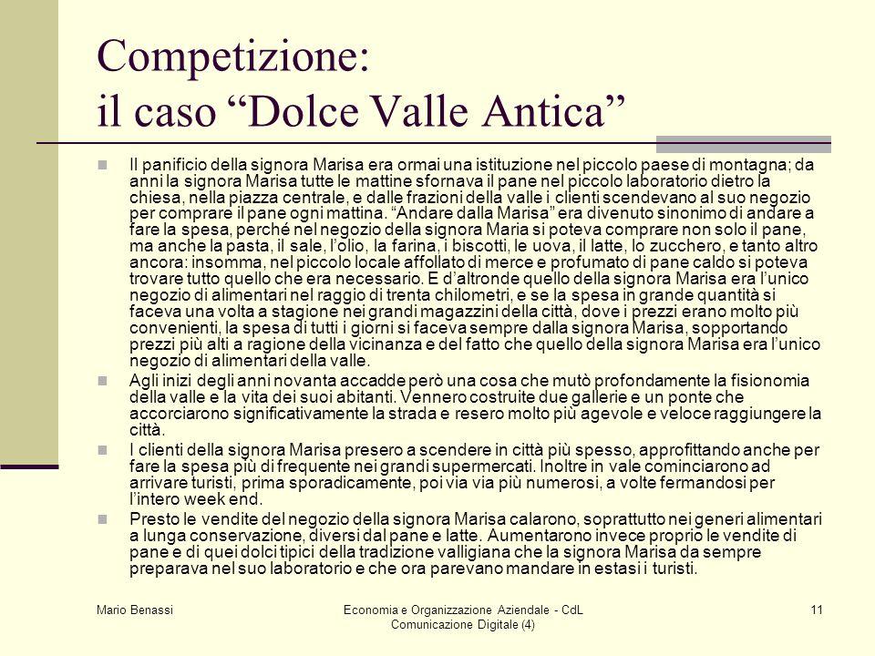 Mario Benassi Economia e Organizzazione Aziendale - CdL Comunicazione Digitale (4) 11 Competizione: il caso Dolce Valle Antica Il panificio della sign