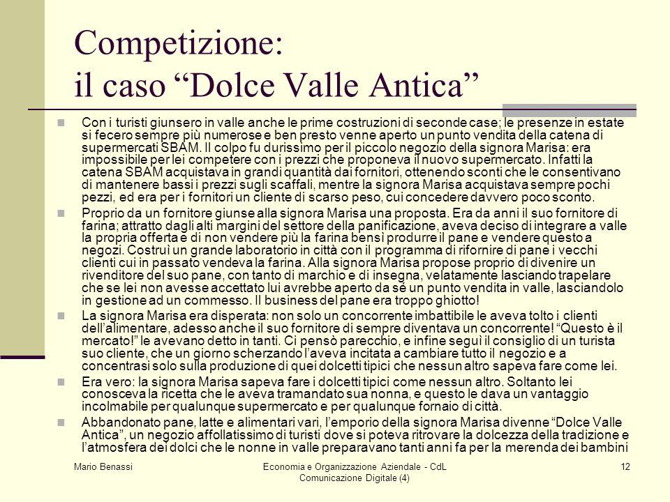 Mario Benassi Economia e Organizzazione Aziendale - CdL Comunicazione Digitale (4) 12 Competizione: il caso Dolce Valle Antica Con i turisti giunsero