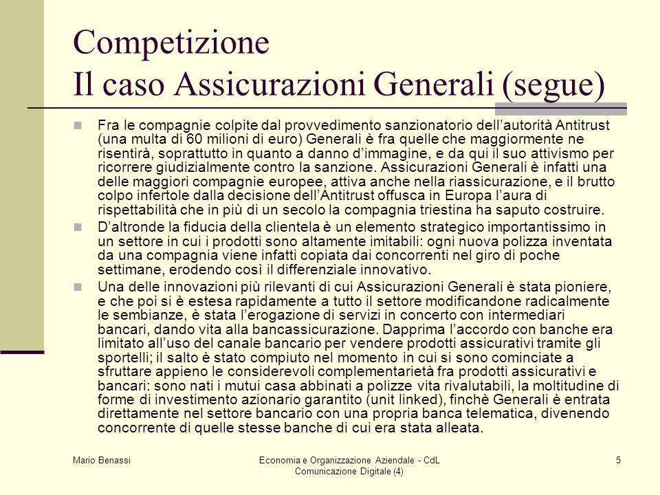 Mario Benassi Economia e Organizzazione Aziendale - CdL Comunicazione Digitale (4) 5 Competizione Il caso Assicurazioni Generali (segue) Fra le compag