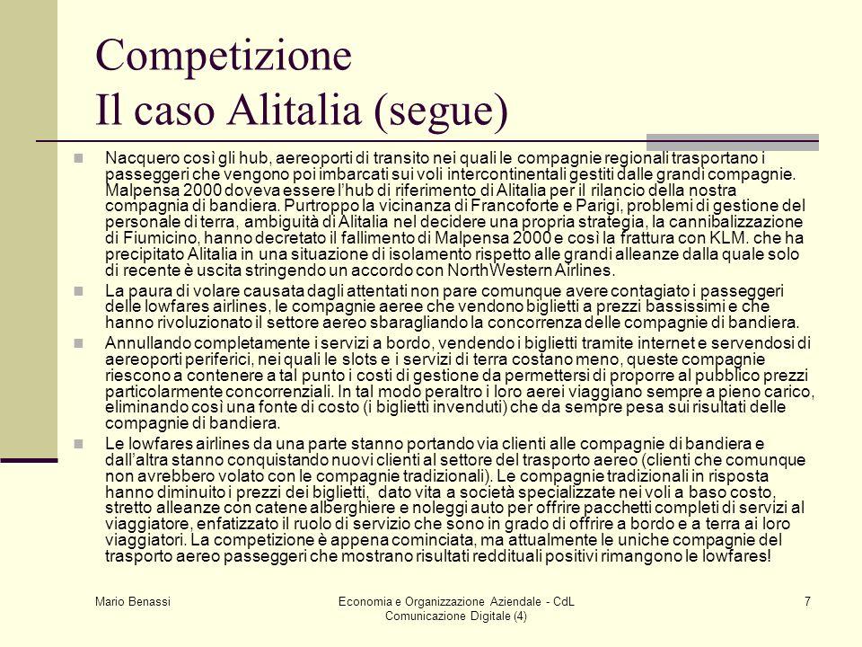 Mario Benassi Economia e Organizzazione Aziendale - CdL Comunicazione Digitale (4) 7 Competizione Il caso Alitalia (segue) Nacquero così gli hub, aere