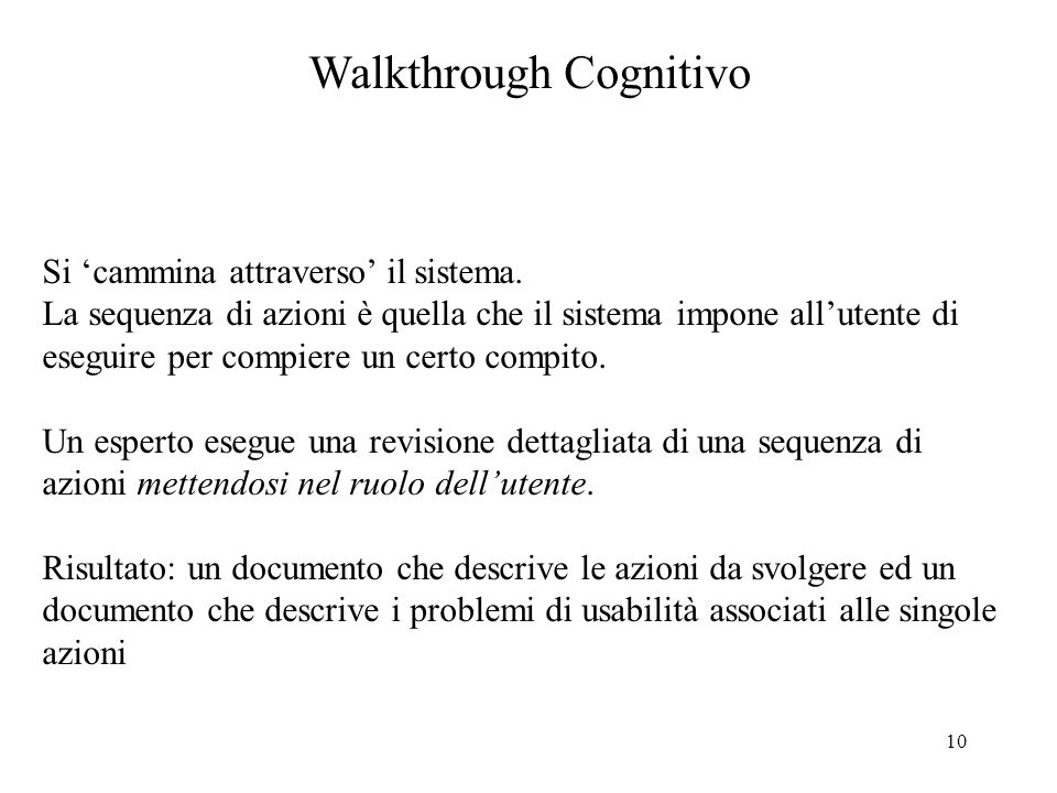 10 Walkthrough Cognitivo Si cammina attraverso il sistema.