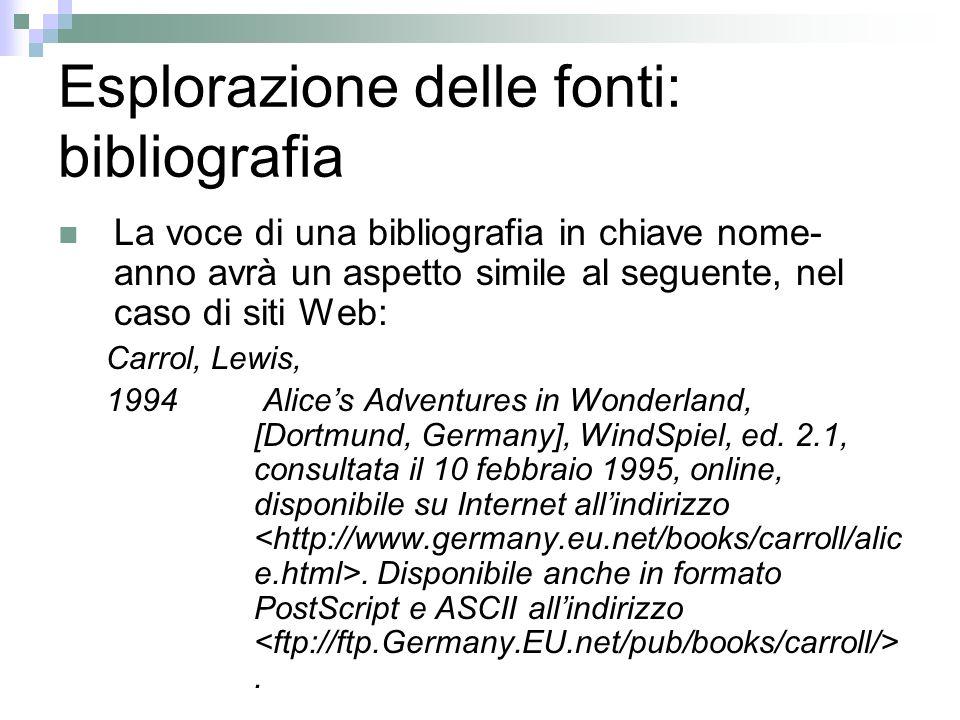 Esplorazione delle fonti: bibliografia La voce di una bibliografia in chiave nome- anno avrà un aspetto simile al seguente, nel caso di siti Web: Carr