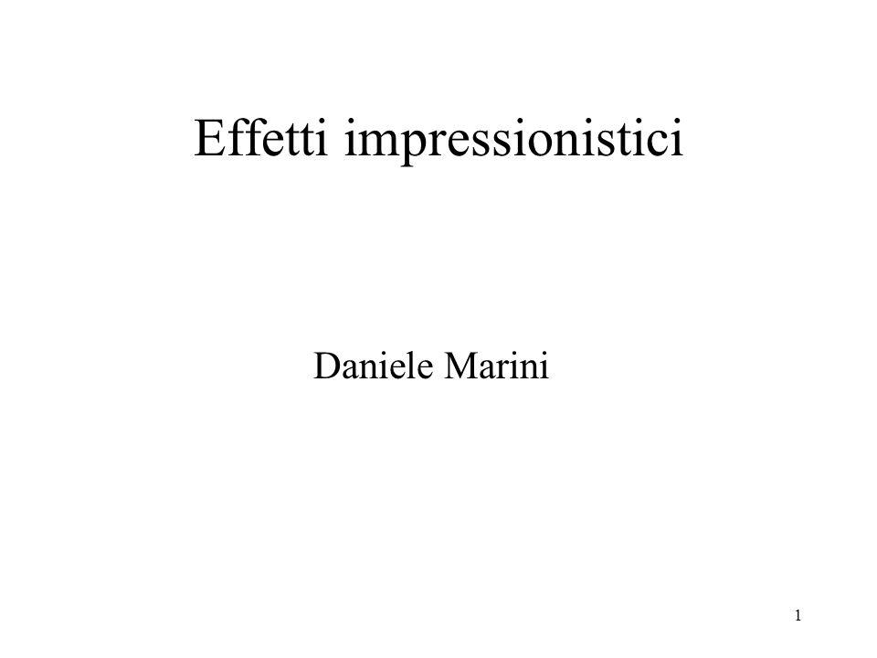 1 Effetti impressionistici Daniele Marini