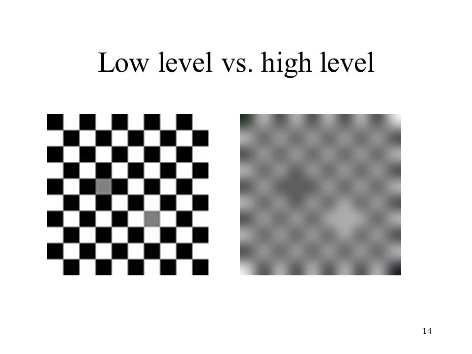 14 Low level vs. high level