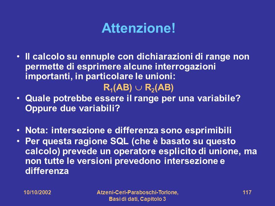 10/10/2002Atzeni-Ceri-Paraboschi-Torlone, Basi di dati, Capitolo 3 117 Attenzione.