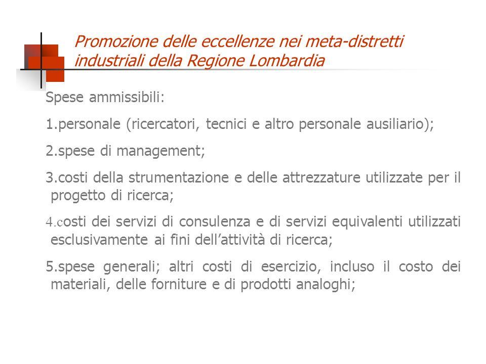 Promozione delle eccellenze nei meta-distretti industriali della Regione Lombardia Spese ammissibili: 1.personale (ricercatori, tecnici e altro person