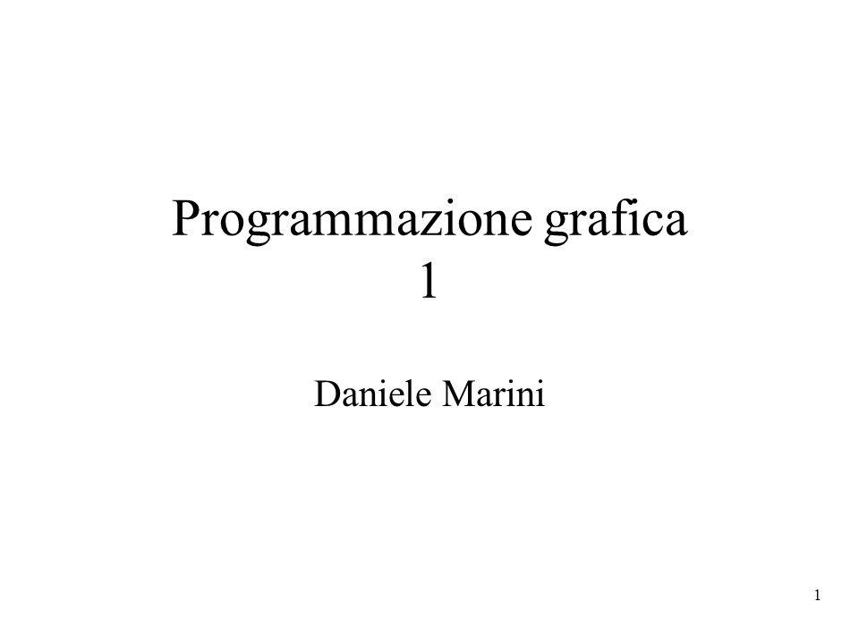 1 Programmazione grafica 1 Daniele Marini