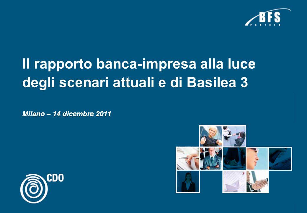 Il rapporto banca-impresa alla luce degli scenari attuali e di Basilea 3 Milano – 14 dicembre 2011