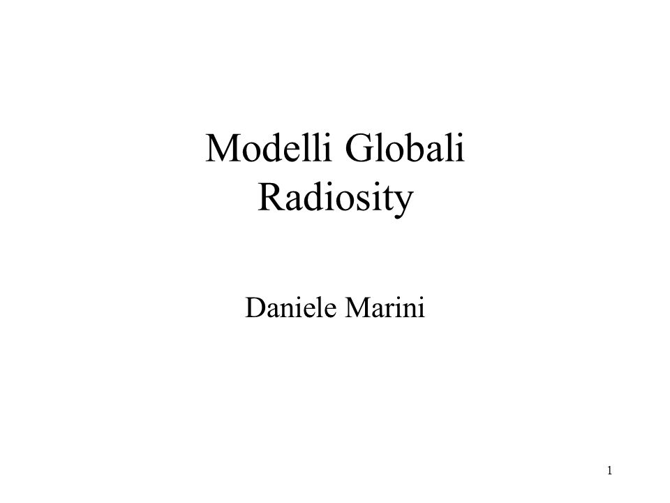 2 Radiosity Bilancio radiativo in un ambiente chiuso (senza scambio di energia con lesterno) Indipendente al punto di vista