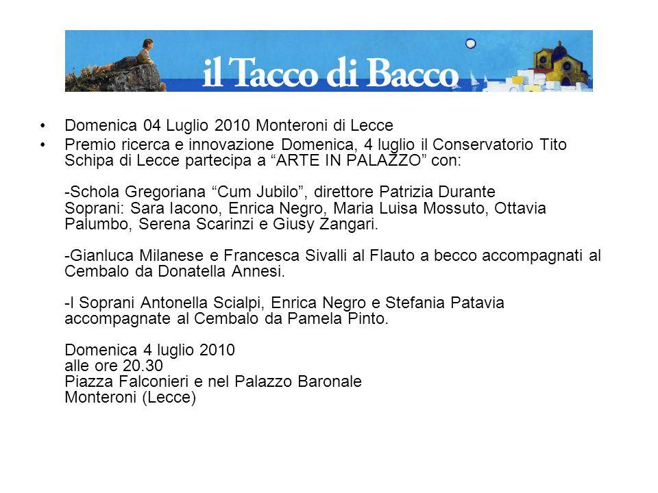 Domenica 04 Luglio 2010 Monteroni di Lecce Premio ricerca e innovazione Domenica, 4 luglio il Conservatorio Tito Schipa di Lecce partecipa a ARTE IN P