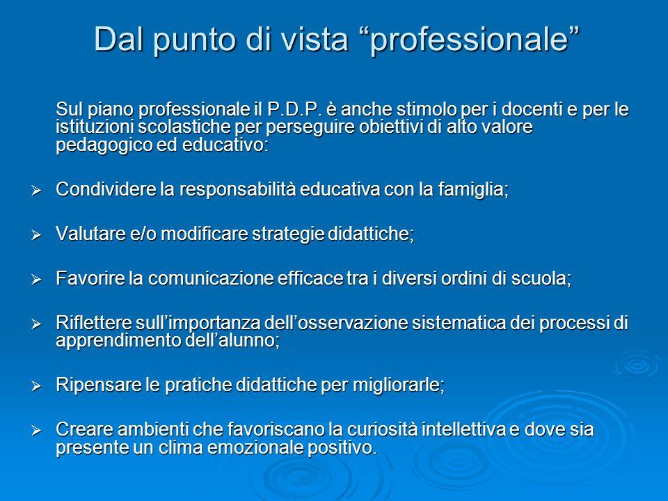 Dal punto di vista professionale Sul piano professionale il P.D.P.