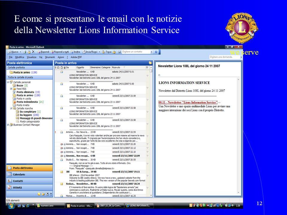 II Riunione V Circ. 20 Gennaio 200812 E come si presentano le email con le notizie della Newsletter Lions Information Service we serve