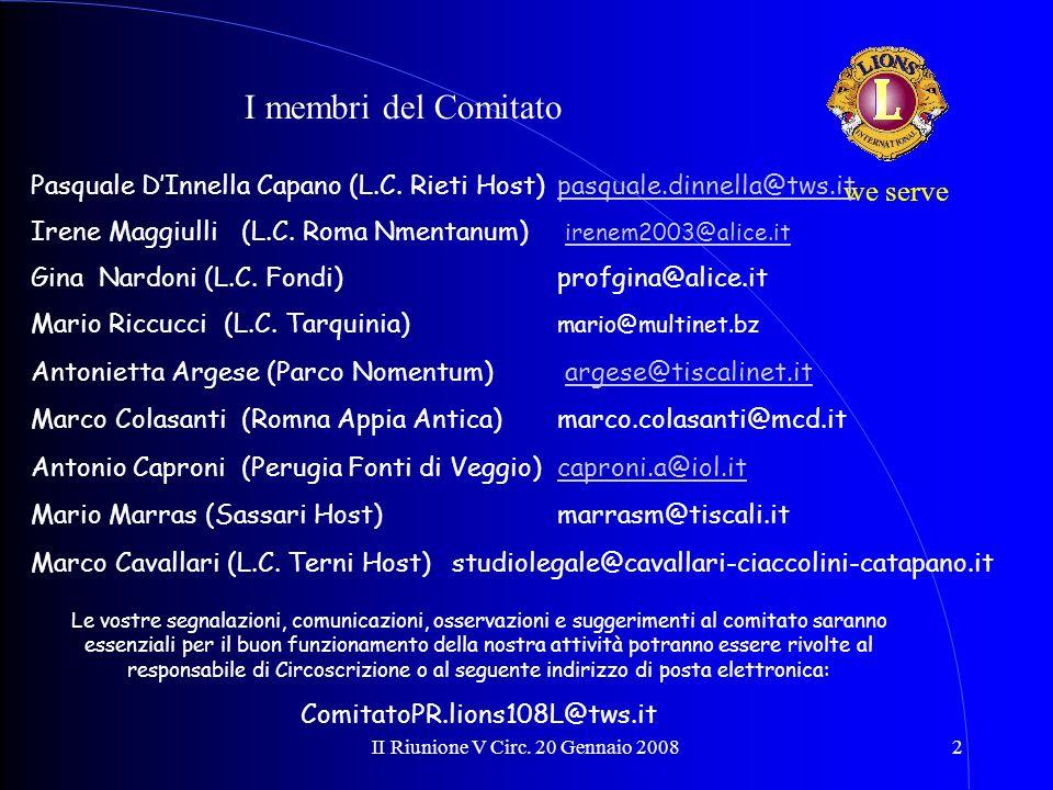 II Riunione V Circ. 20 Gennaio 20082 we serve I membri del Comitato Le vostre segnalazioni, comunicazioni, osservazioni e suggerimenti al comitato sar