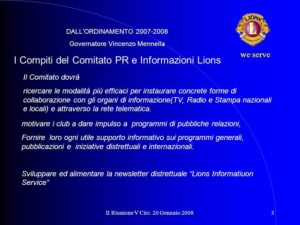 II Riunione V Circ. 20 Gennaio 20083 we serve motivare i club a dare impulso a programmi di pubbliche relazioni, Fornire loro ogni utile supporto info
