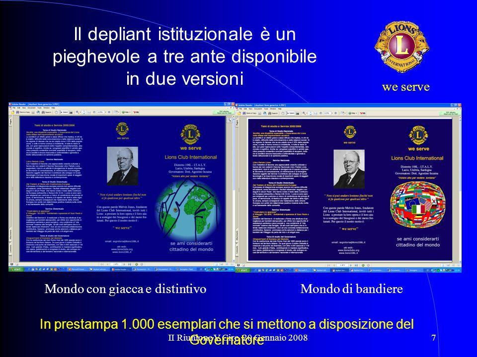 II Riunione V Circ. 20 Gennaio 20087 we serve Il depliant istituzionale è un pieghevole a tre ante disponibile in due versioni Mondo con giacca e dist