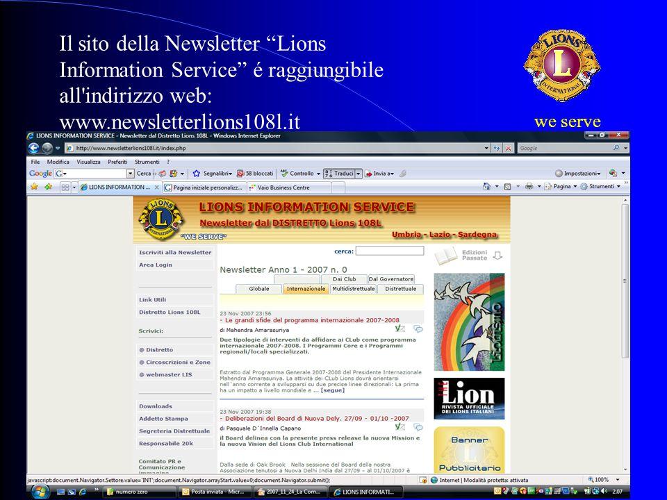 II Riunione V Circ. 20 Gennaio 20089 we serve Il sito della Newsletter Lions Information Service é raggiungibile all'indirizzo web: www.newsletterlion