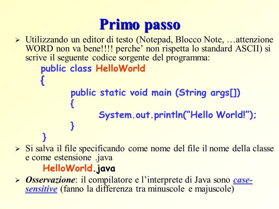 Primo passo Utilizzando un editor di testo (Notepad, Blocco Note, …attenzione WORD non va bene!!!! perche non rispetta lo standard ASCII) si scrive il