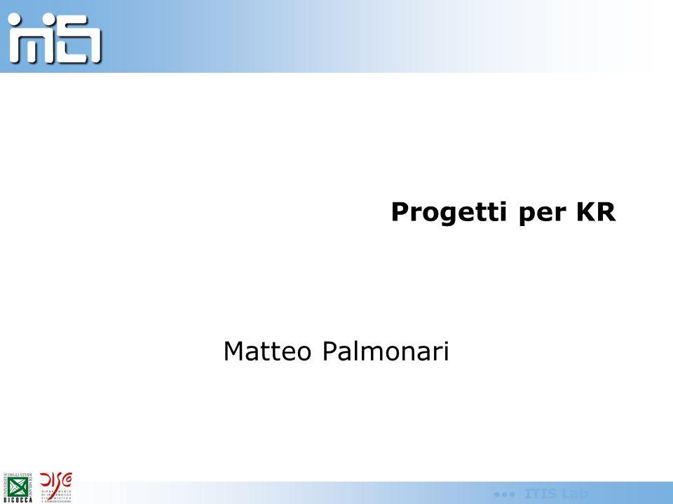 ITIS Lab Progetti per KR Matteo Palmonari