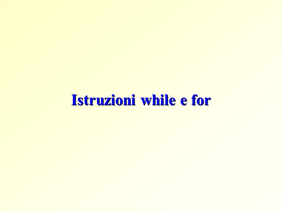 Istruzioni while e for