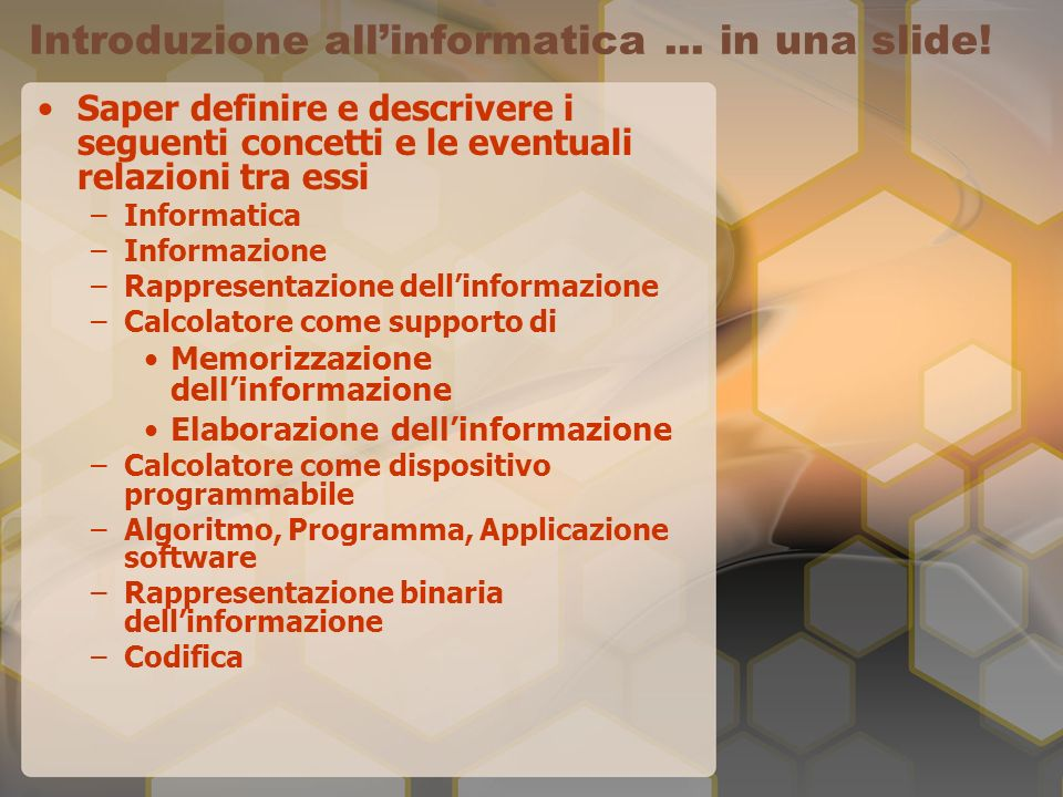 Introduzione allinformatica...in una slide.