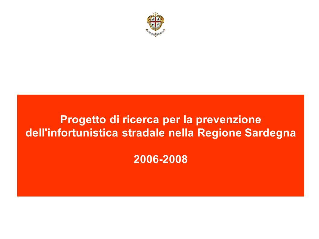 Progetto di ricerca per la prevenzione dell'infortunistica stradale nella Regione Sardegna 2006-2008