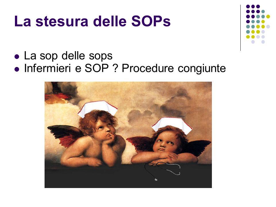 La stesura delle SOPs La sop delle sops Infermieri e SOP Procedure congiunte