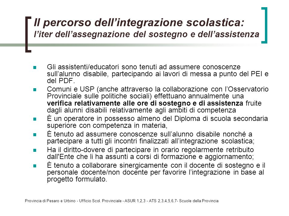 Provincia di Pesaro e Urbino - Ufficio Scol. Provinciale - ASUR 1,2,3 - ATS 2,3,4,5,6,7- Scuole della Provincia Il percorso dellintegrazione scolastic